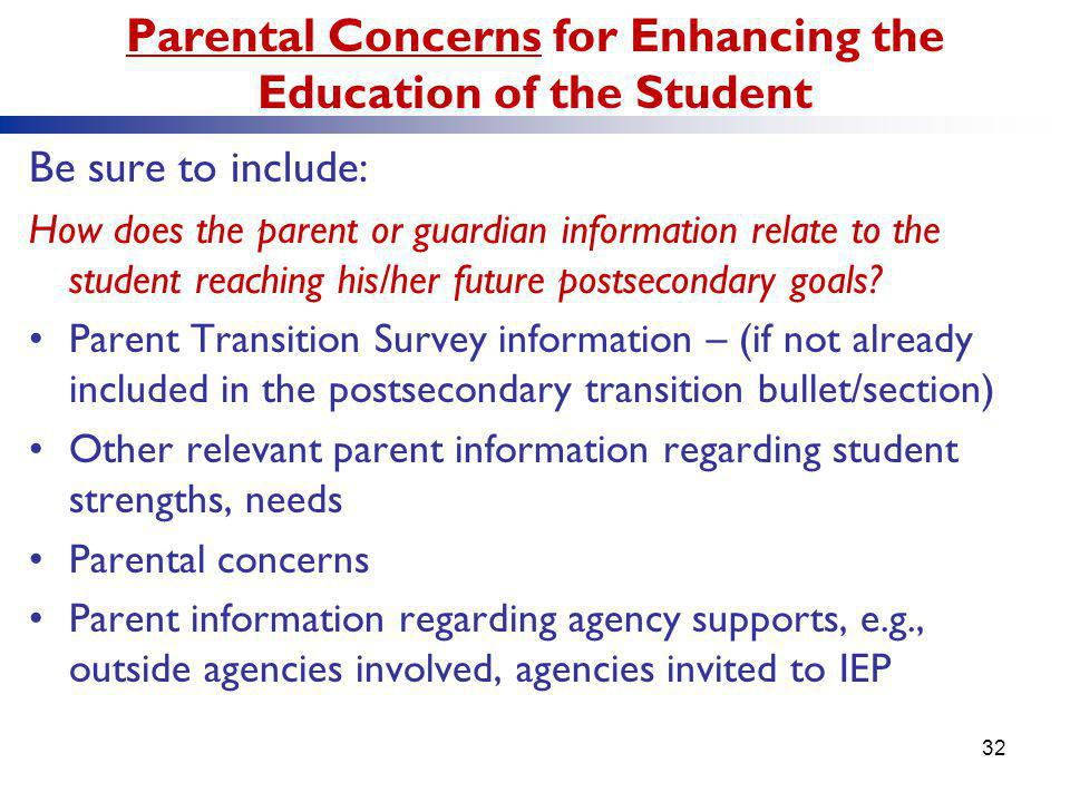 Parental Concerns for Enhancing the Education of the Student Be sure to include: How does the parent or guardian information relate to the student rea