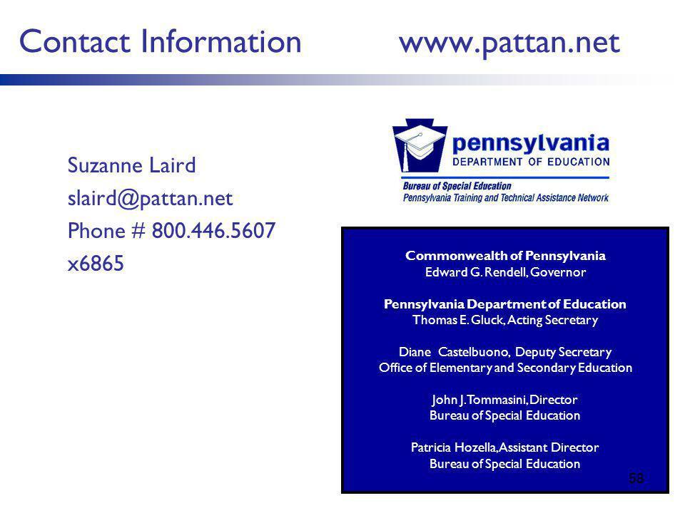 Contact Information www.pattan.net Suzanne Laird slaird@pattan.net Phone # 800.446.5607 x6865 Commonwealth of Pennsylvania Edward G.