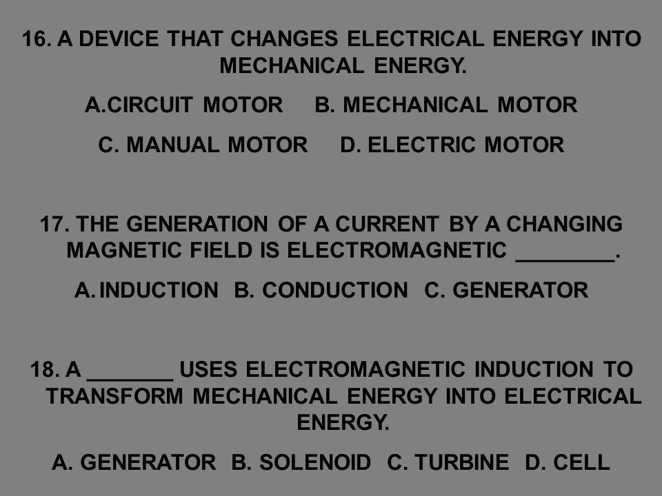 22.A DEVICE THAT INCREASES OR DECREASES THE VOLTAGE OF AN ALTERNATING CURRENT.