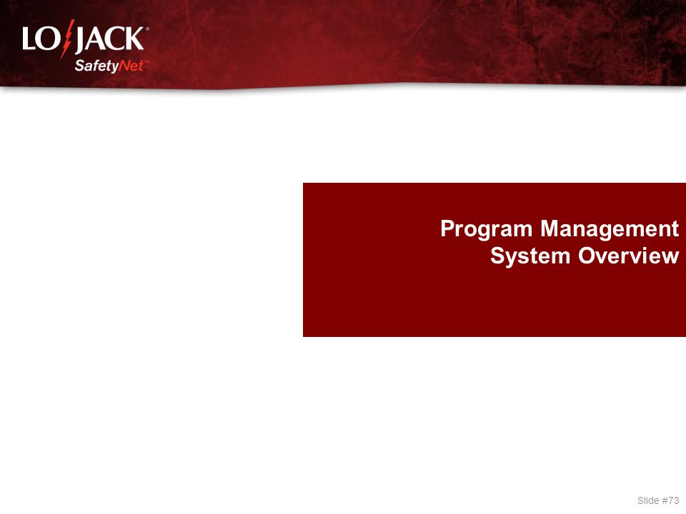 Slide #73 Program Management System Overview