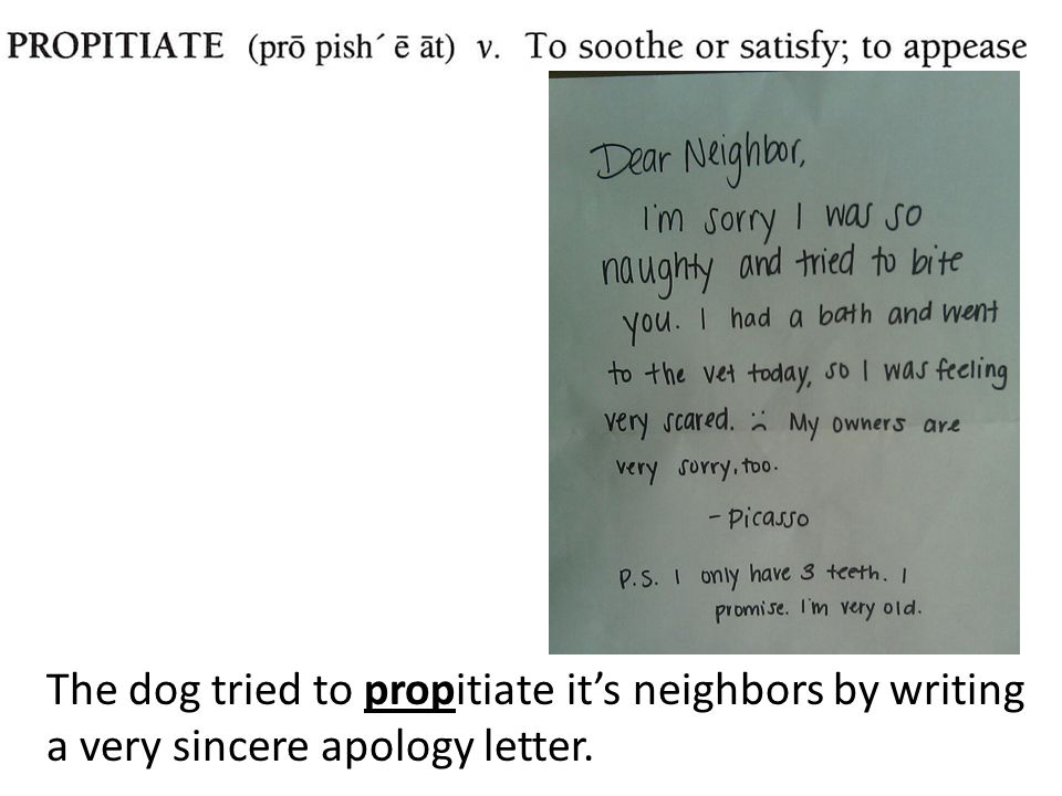 The dog tried to propitiate it's neighbors by writing a very sincere apology letter.
