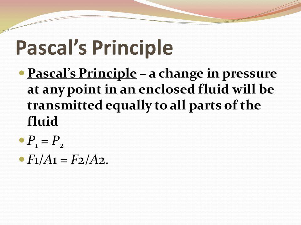 Pascal's Principle A hydraulic lift uses Pascal's principle to lift a 19,000 N car.