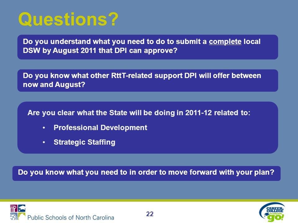 22 Questions. Do you know what other RttT-related support DPI will offer between now and August.