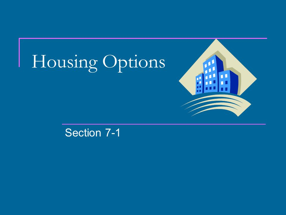 Housing Options Section 7-1