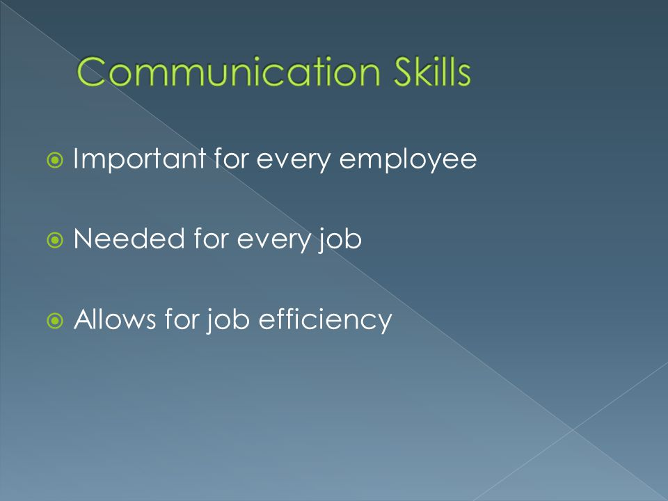  How can good communication skills help you get a job.