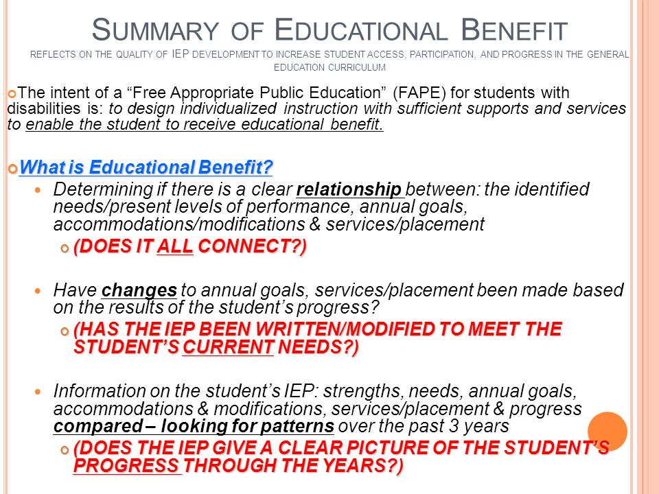 S UMMARY OF E DUCATIONAL B ENEFIT REFLECTS ON THE QUALITY OF IEP DEVELOPMENT TO INCREASE STUDENT ACCESS, PARTICIPATION, AND PROGRESS IN THE GENERAL ED