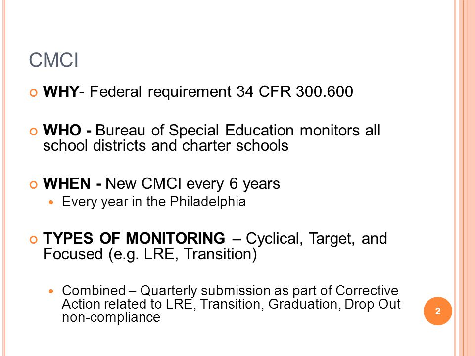 C OMPONENTS OF THE CMCI Monitoring Document Facilitated Self-Assessment (FSA) Administrative Interview File Review Educational Benefit Review Special Education Teacher Interview General Education Teacher Interview Student Interview – (Secondary students grades 9-12) Parent Interview Classroom Observations 3