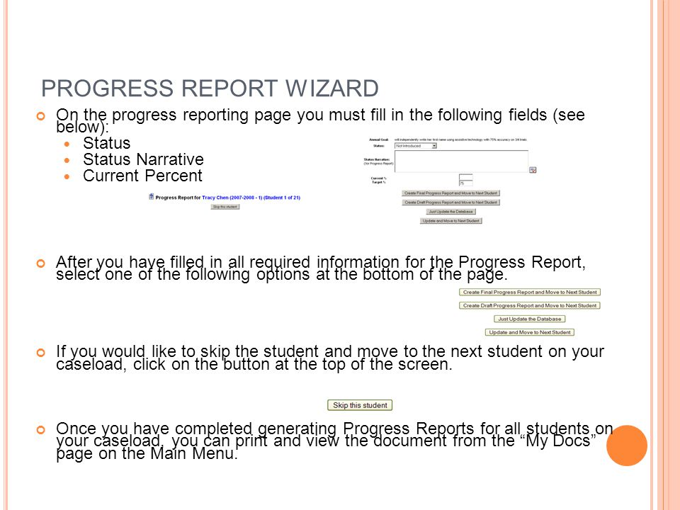 PROGRESS REPORT WIZARD On the progress reporting page you must fill in the following fields (see below): Status Status Narrative Current Percent After