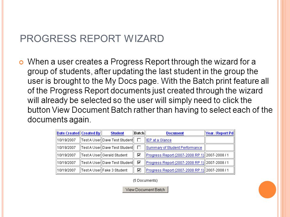 PROGRESS REPORT WIZARD When a user creates a Progress Report through the wizard for a group of students, after updating the last student in the group