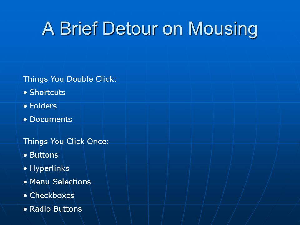 A Brief Detour on Mousing Joining the Right Click The Right Click menu is a very powerful and versatile tool.