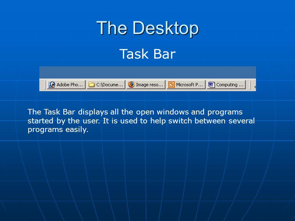 The Desktop Start Menu Clicking on the Start button will bring up the Start Menu.