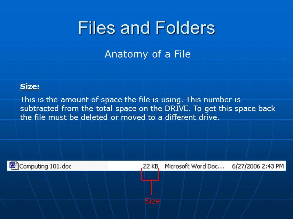 Files and Folders Anatomy of a File Date Modified: This is the date and time that the file was last modified.