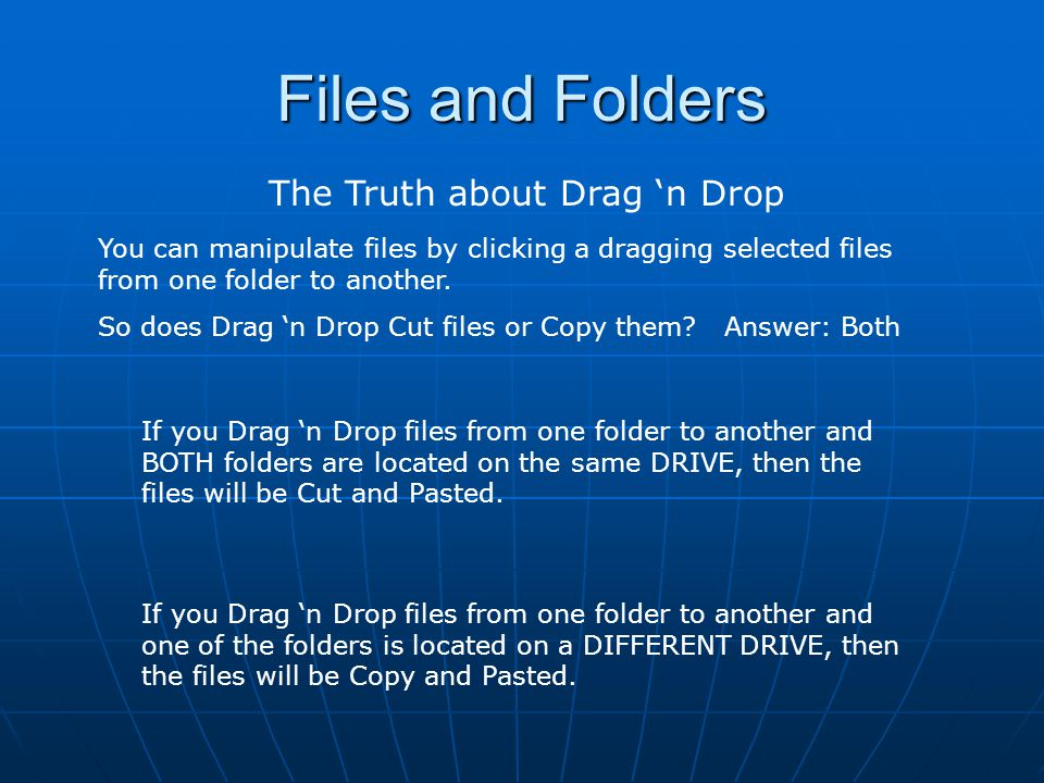 Files and Folders Renaming Files and Folders There are several ways to rename files: Select and Click File Menu Right Click Menu