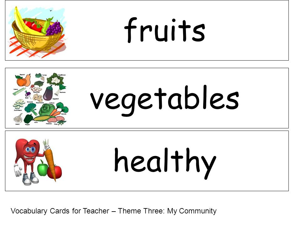 healthy vegetables fruits Vocabulary Cards for Teacher – Theme Three: My Community