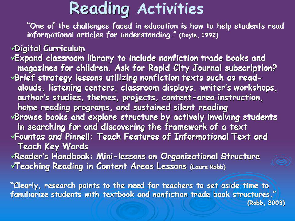 Reading Reading Activities Digital Curriculum Digital Curriculum Expand classroom library to include nonfiction trade books and Expand classroom library to include nonfiction trade books and magazines for children.