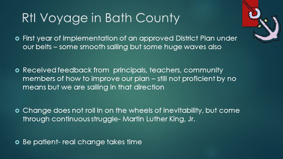 RtI Voyage in Bath County  First year of implementation of an approved District Plan under our belts – some smooth sailing but some huge waves also 