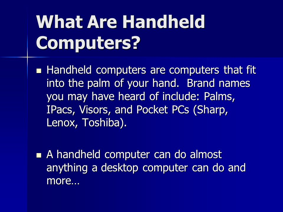 Why use Handheld Computers in Schools.They are portable.