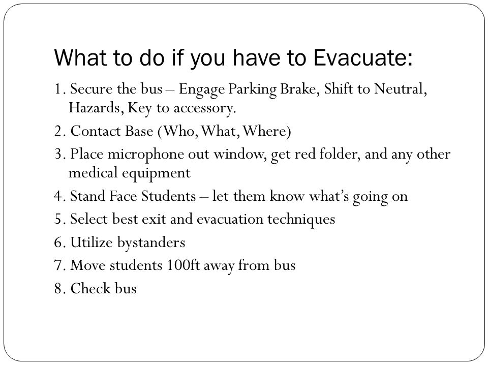 What to do if you have to Evacuate: 1.