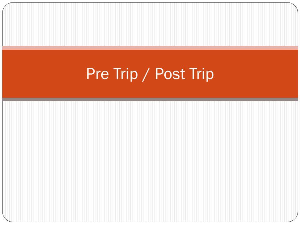 Pre Trip / Post Trip