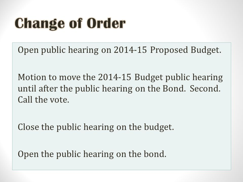 Open public hearing on 2014-15 Proposed Budget.