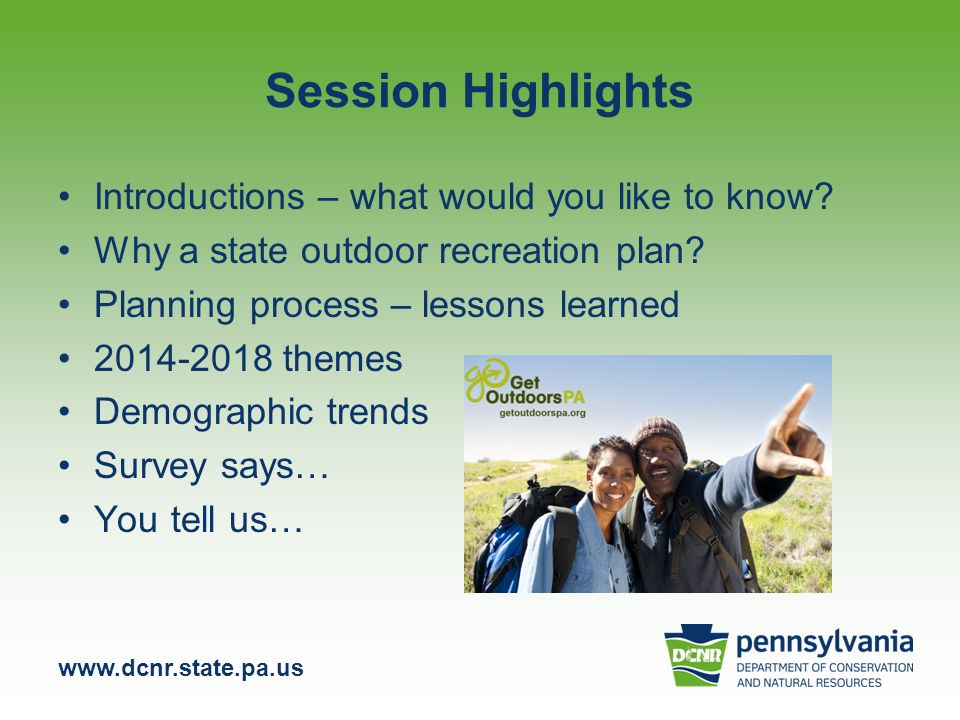 www.dcnr.state.pa.us Pennsylvania Resident Survey Results The results presented at the PRPS conference were preliminary.