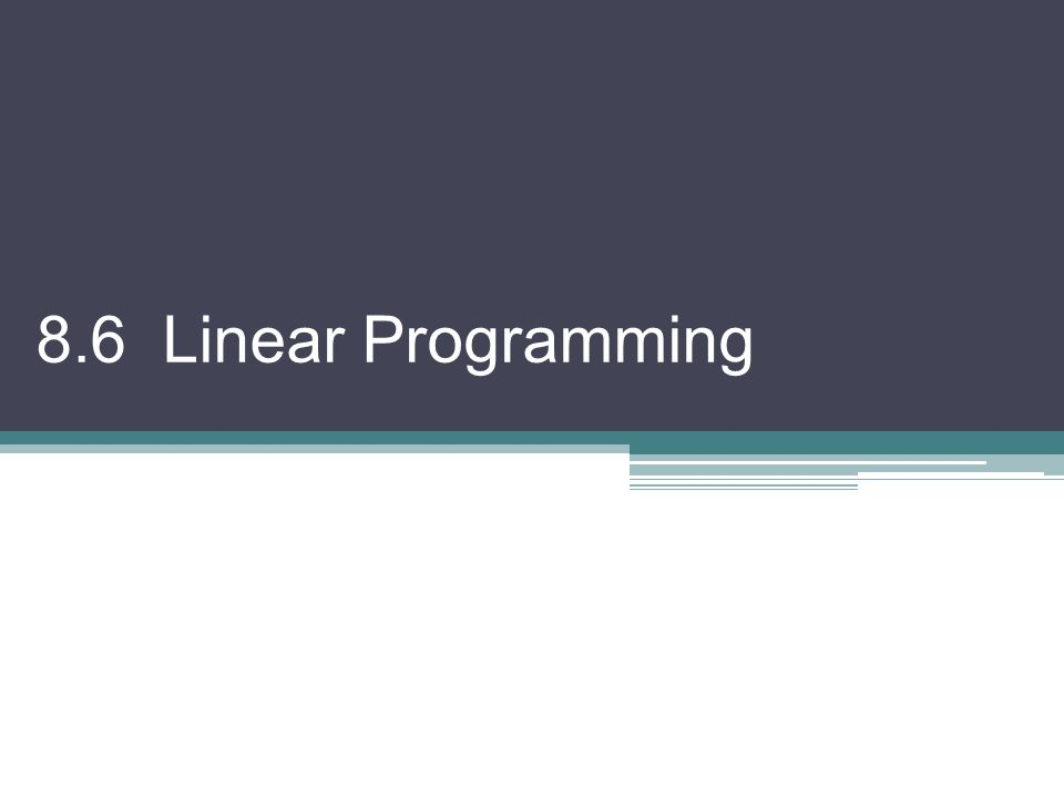 8.6 Linear Programming