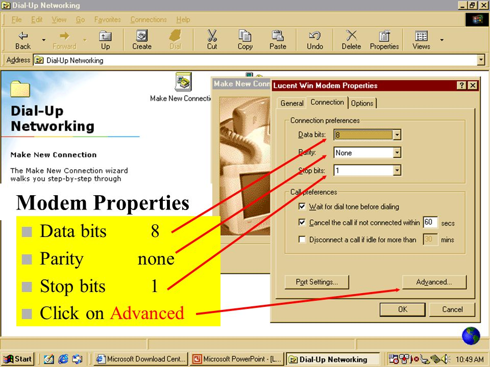 Modem Properties n Will show Comm Port n Will show max modem speed….should be 115000 n Click on Connection tab
