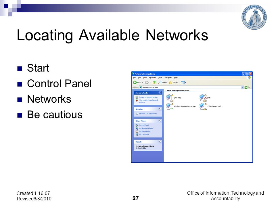 Office of Information, Technology and Accountability 27 Created 1-16-07 Revised6/8/2010 Locating Available Networks Start Control Panel Networks Be ca