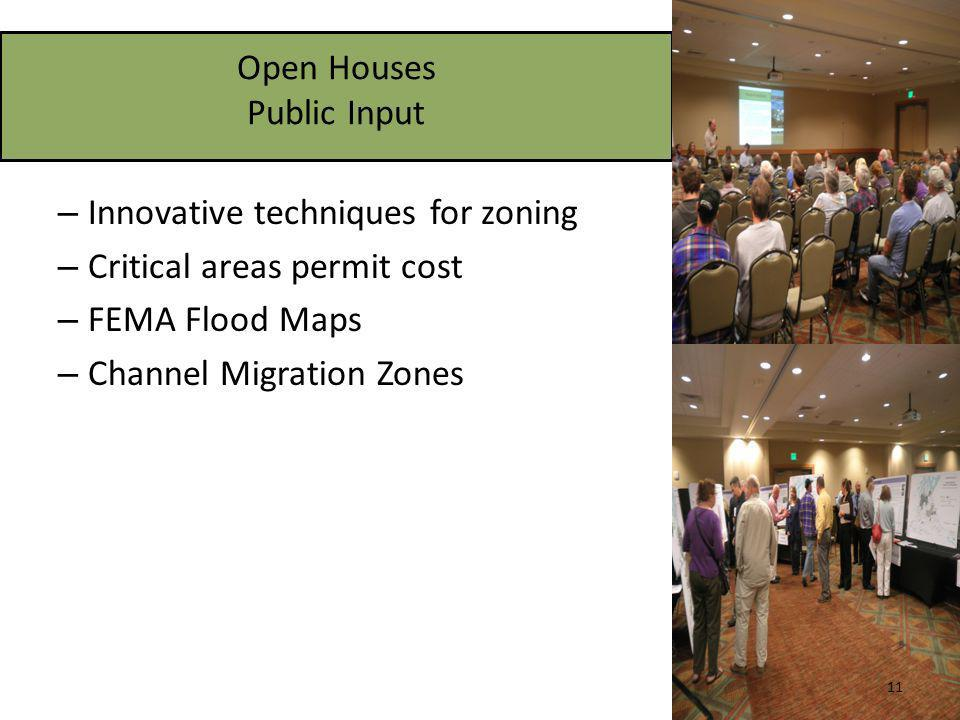 Open Houses Public Input – Innovative techniques for zoning – Critical areas permit cost – FEMA Flood Maps – Channel Migration Zones 11