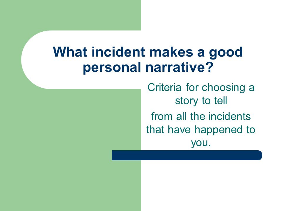 What incident makes a good personal narrative.