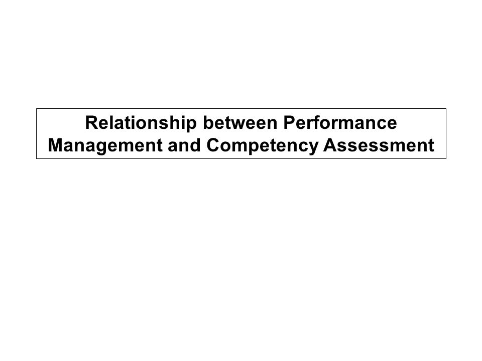 Relationship between Performance Management and Competency Assessment