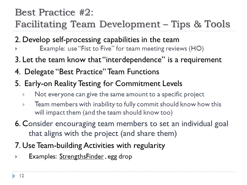 Best Practice #2: Facilitating Team Development – Tips & Tools 12 2.