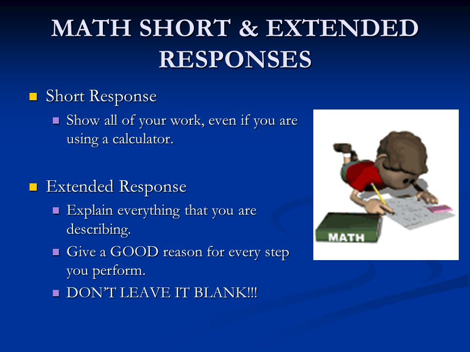 MATH SHORT & EXTENDED RESPONSES Short Response Short Response Show all of your work, even if you are using a calculator.