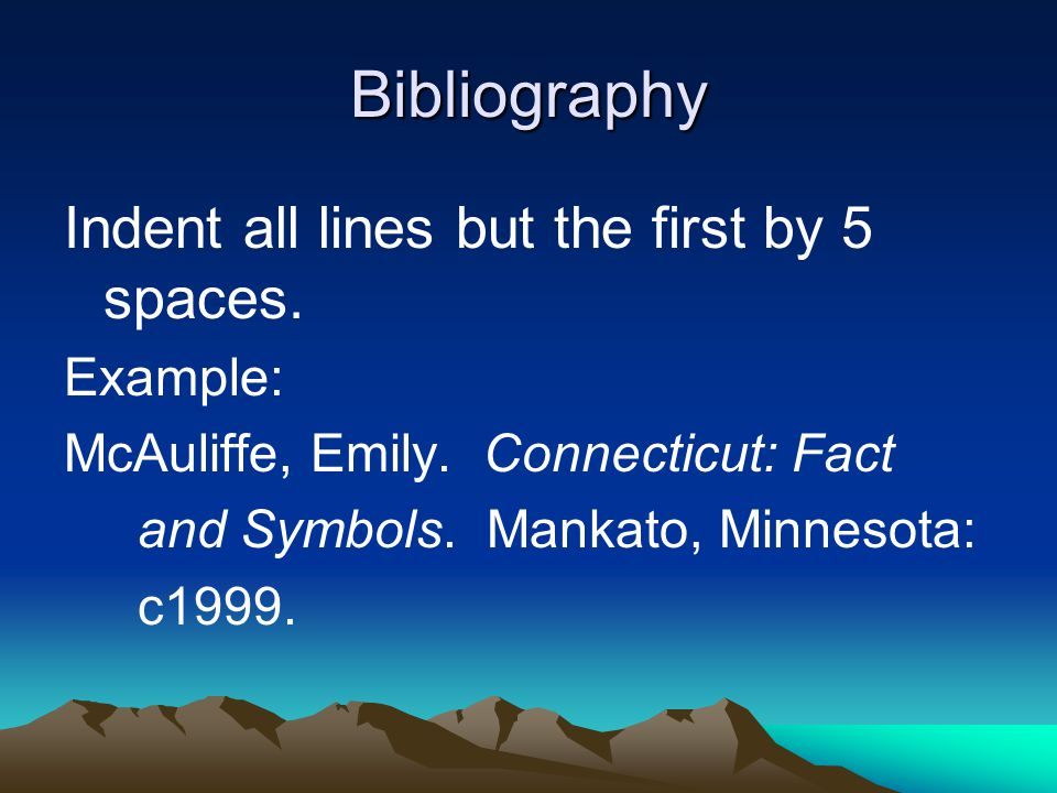 Bibliography Indent all lines but the first by 5 spaces.
