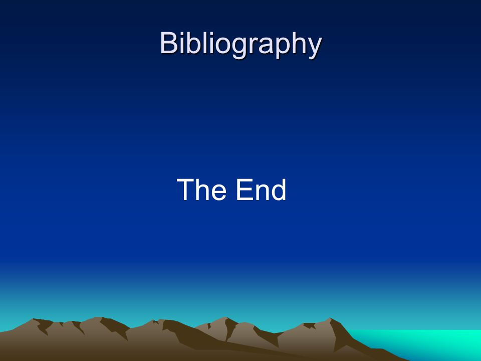Bibliography The End