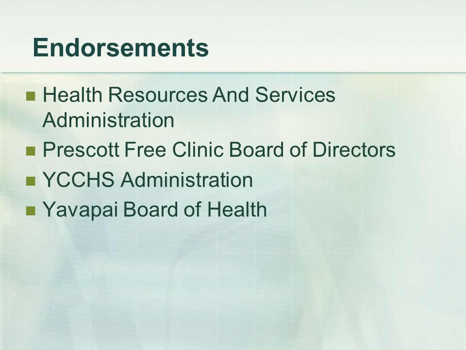 Endorsements Health Resources And Services Administration Prescott Free Clinic Board of Directors YCCHS Administration Yavapai Board of Health