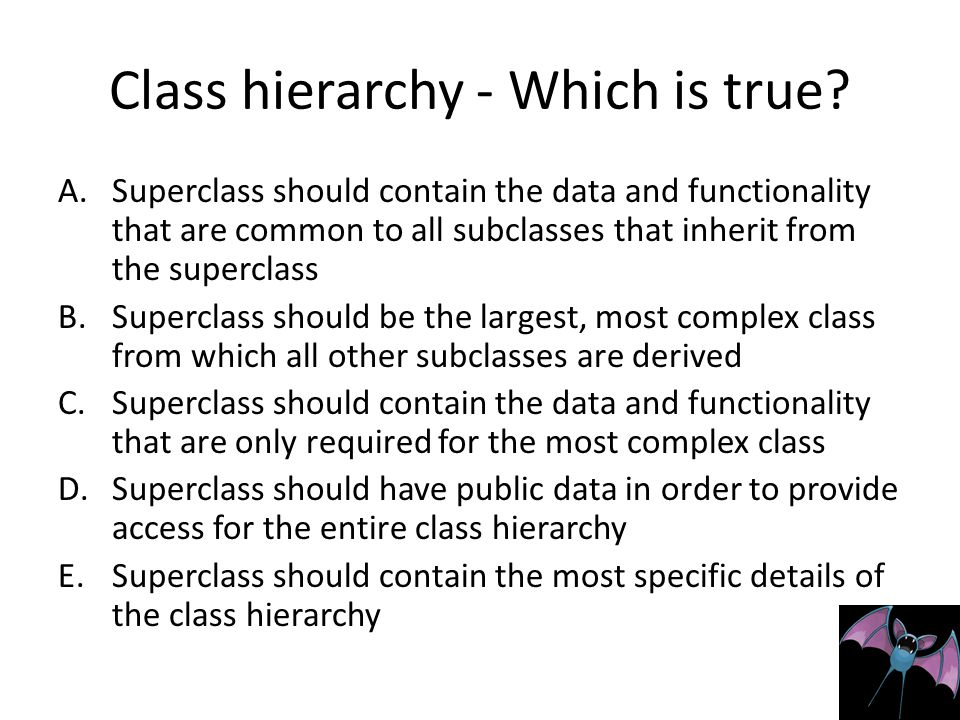 Class hierarchy - Which is true.