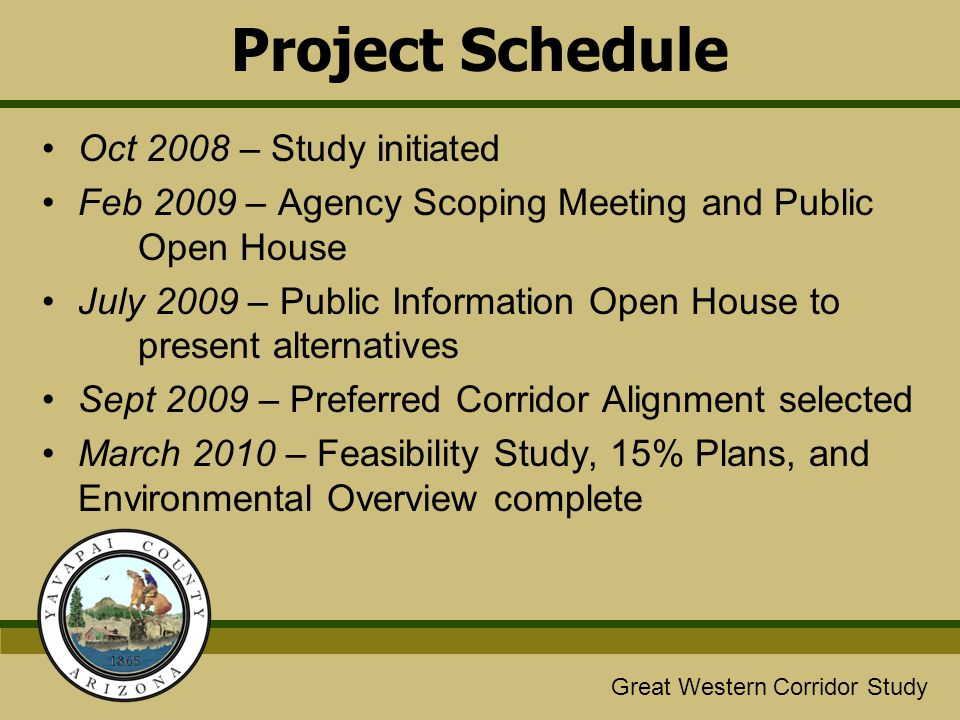 Great Western/Glassford Hill Extension Study Great Western Corridor Study Recommended Phasing Future Chino Valley Extension & System Interchange Future Outer Loop Rd Extension & SR 89 Interchange Phase 1 - Great Western local diamond interchange on SR 89A - Limited access road - 1 st interchange (by developers) Phase 2 - 1 st segment of Great Western Extension (4 lanes) - 2 nd interchange (by developers) - Great Western on/off ramps Phase 3 - Remaining segment of Great Western Extension - Granite Creek Bridge - At-grade intersection at SR 89 Phase 4 - 3 rd interchange (by developers) Phase 5 - Future SR 89A Interchange (configuration TBD) Road 5 South Granite Dells Glassford Hill Great Western