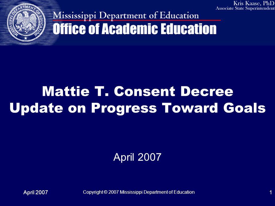 April 2007 Copyright © 2007 Mississippi Department of Education 1 Mattie T.