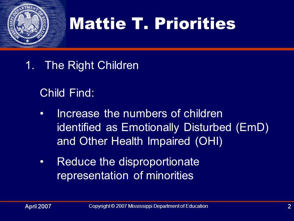 Copyright © 2007 Mississippi Department of Education 2 Mattie T.