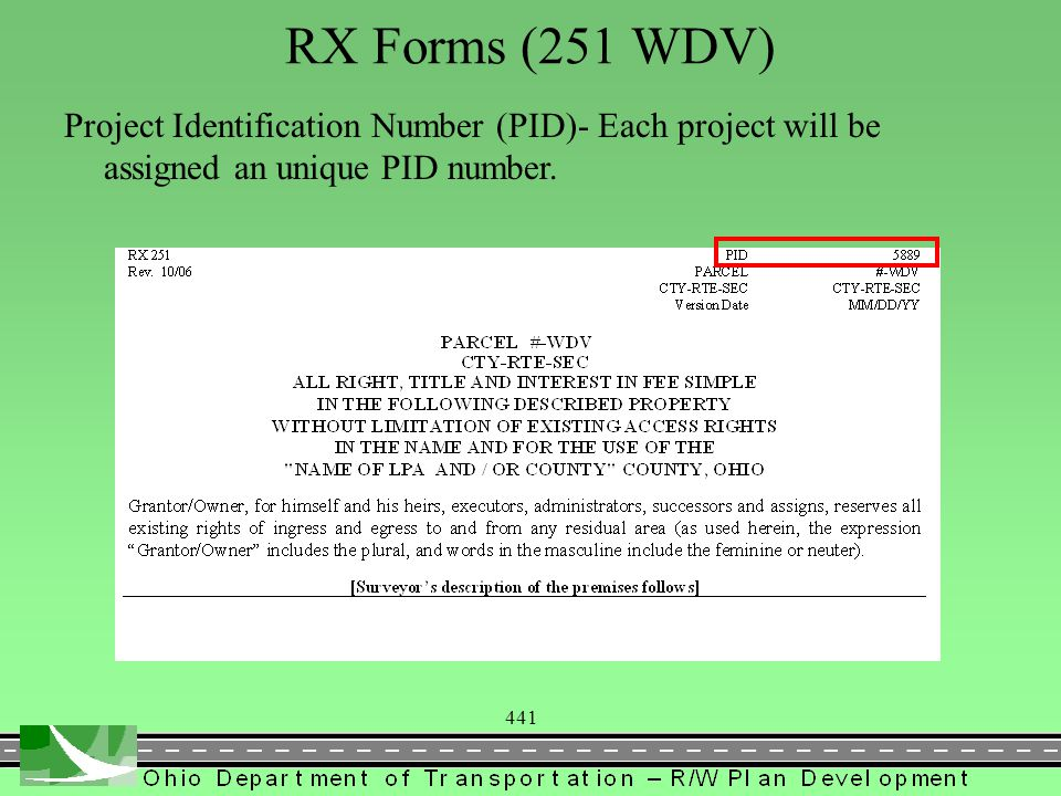441 RX Forms (251 WDV) Project Identification Number (PID)- Each project will be assigned an unique PID number.