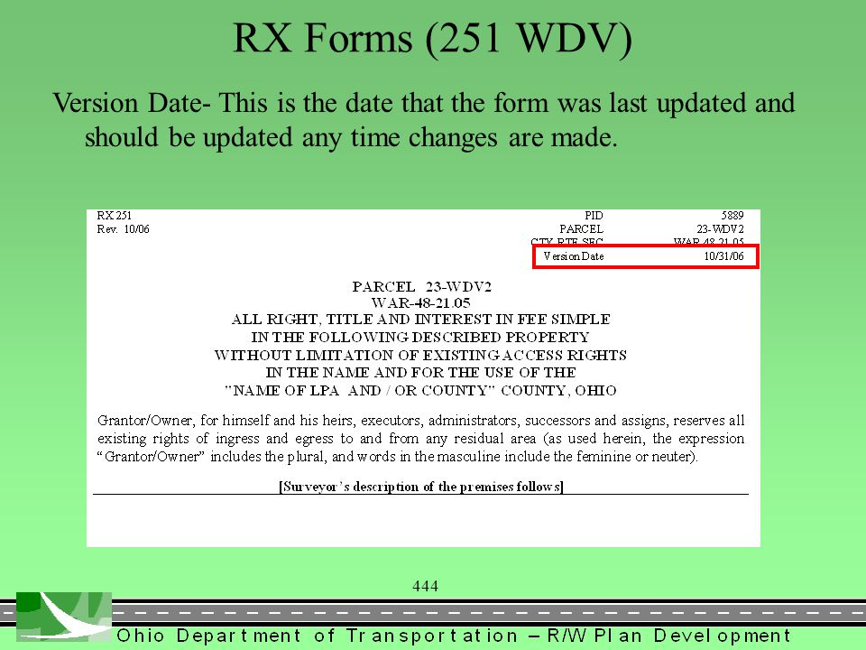 444 RX Forms (251 WDV) Version Date- This is the date that the form was last updated and should be updated any time changes are made.