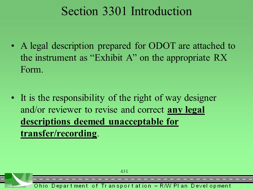 """431 Section 3301 Introduction A legal description prepared for ODOT are attached to the instrument as """"Exhibit A"""" on the appropriate RX Form. It is th"""