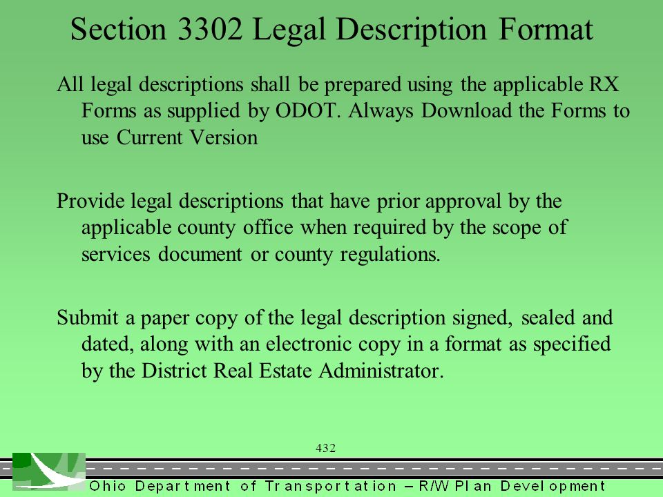 432 Section 3302 Legal Description Format All legal descriptions shall be prepared using the applicable RX Forms as supplied by ODOT. Always Download