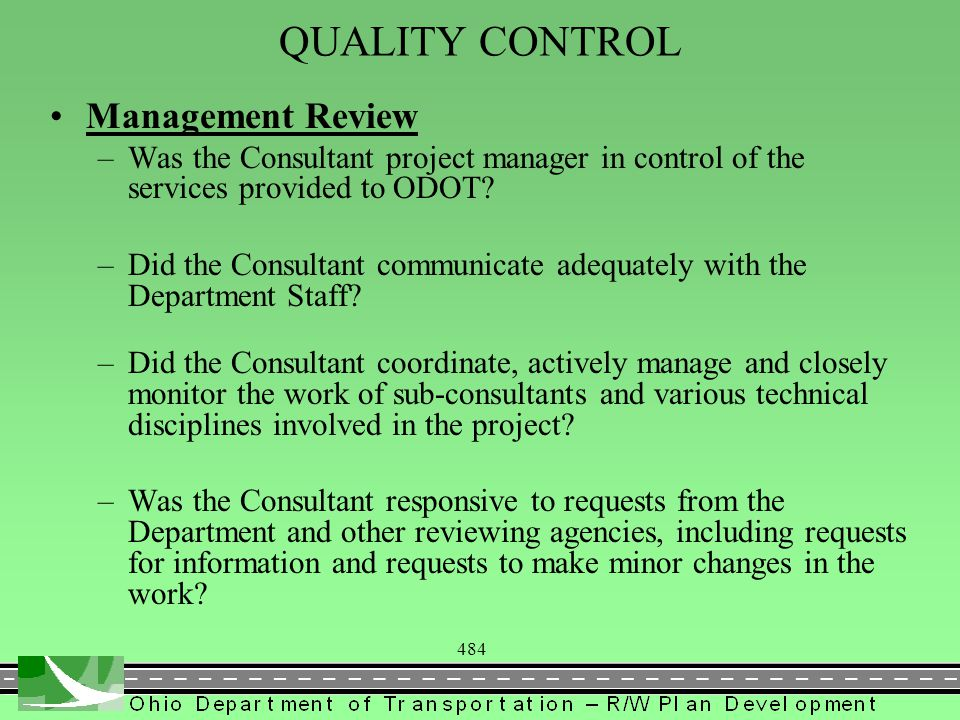 484 QUALITY CONTROL Management Review –Was the Consultant project manager in control of the services provided to ODOT.