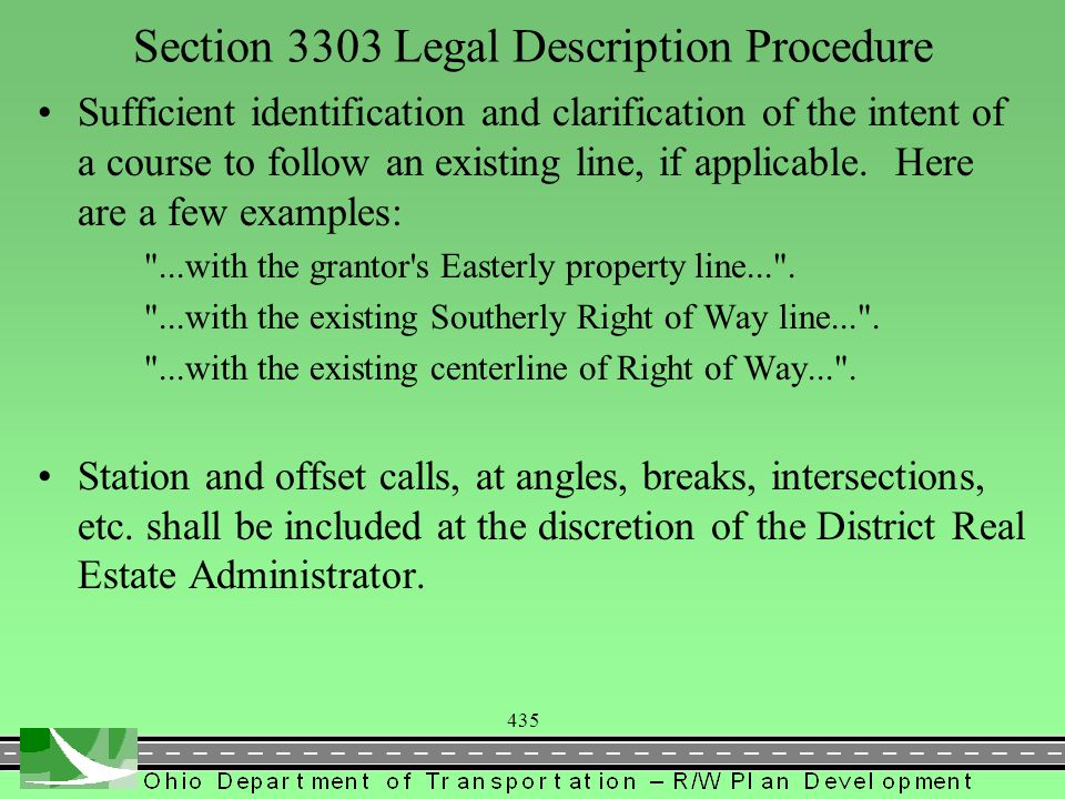 435 Section 3303 Legal Description Procedure Sufficient identification and clarification of the intent of a course to follow an existing line, if applicable.