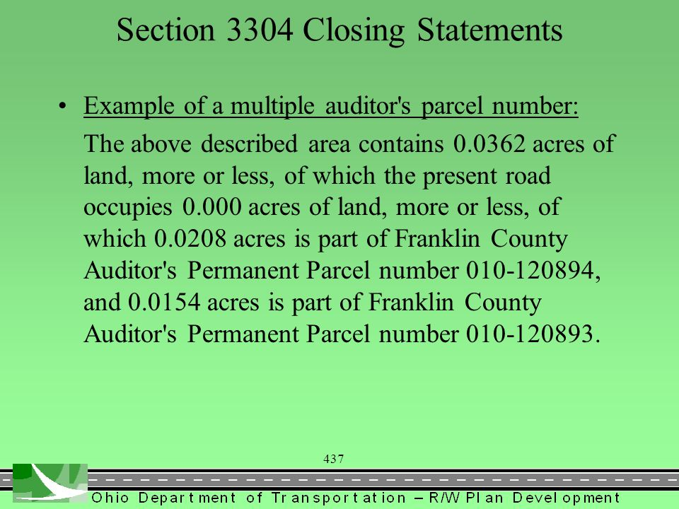 438 Section 3304 Closing Statements Parcels which an Auditor s Parcel number cannot be found, provide a statement indicating that the described area is NOT a part of any currently assigned Auditor s Parcel number.