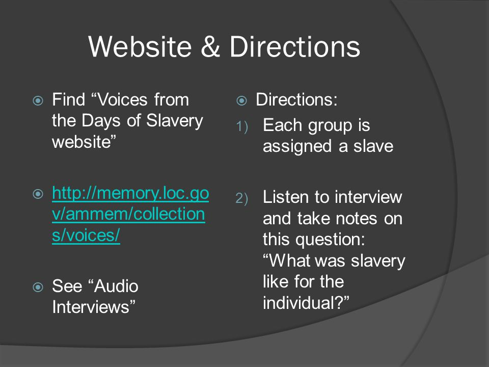 Your group assignment: Create a 10-12 multimedia presentation (via Powerpoint) where you introduce the former slaves by providing a narrative of the following: 1) Who was the person.