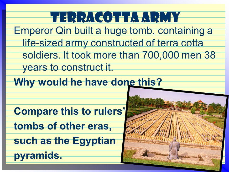 Terracotta Army http://en.wikipedia.org/wiki/Terracotta_Army http://www.world-heritage-tour.org/asia/cn/terracotta/army.html