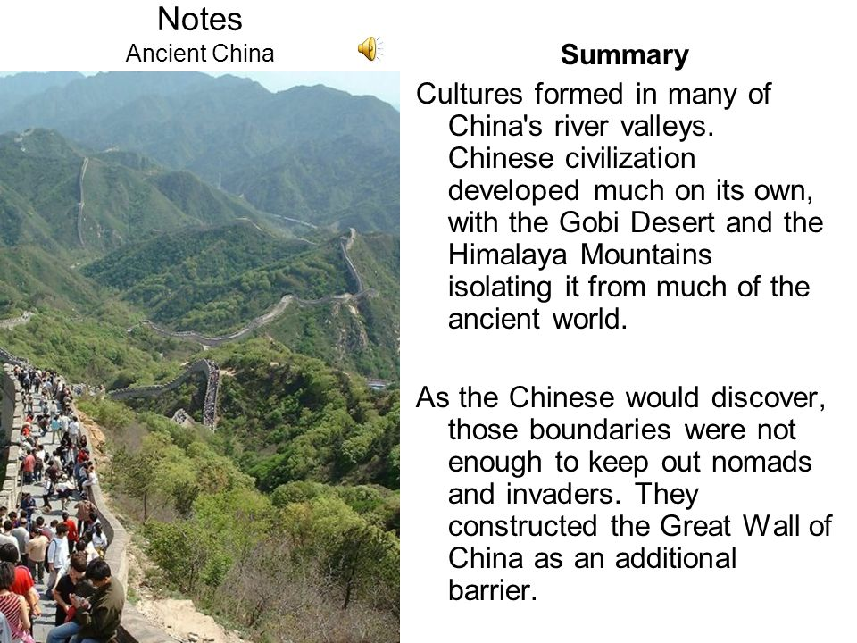 Chapter 5 Objectives: Students will: Learn about Ancient China geographic setting. Find out about early civilization in China. Learn about the importa